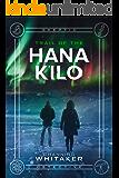 Trail of the Hana K'ilo (Skeptic Detective Book 2)