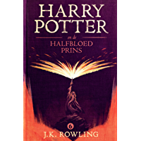 Harry Potter en de Halfbloed Prins (De Harry Potter-serie Book 6)