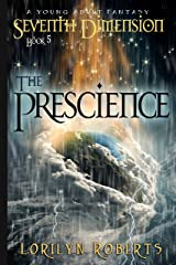 Seventh Dimension - The Prescience: A Young Adult Fantasy (Seventh Dimension Series Book 5) Kindle Edition