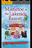 Mistletoe at the Lakeside Resort: The Lakeside Resort Series Book 3