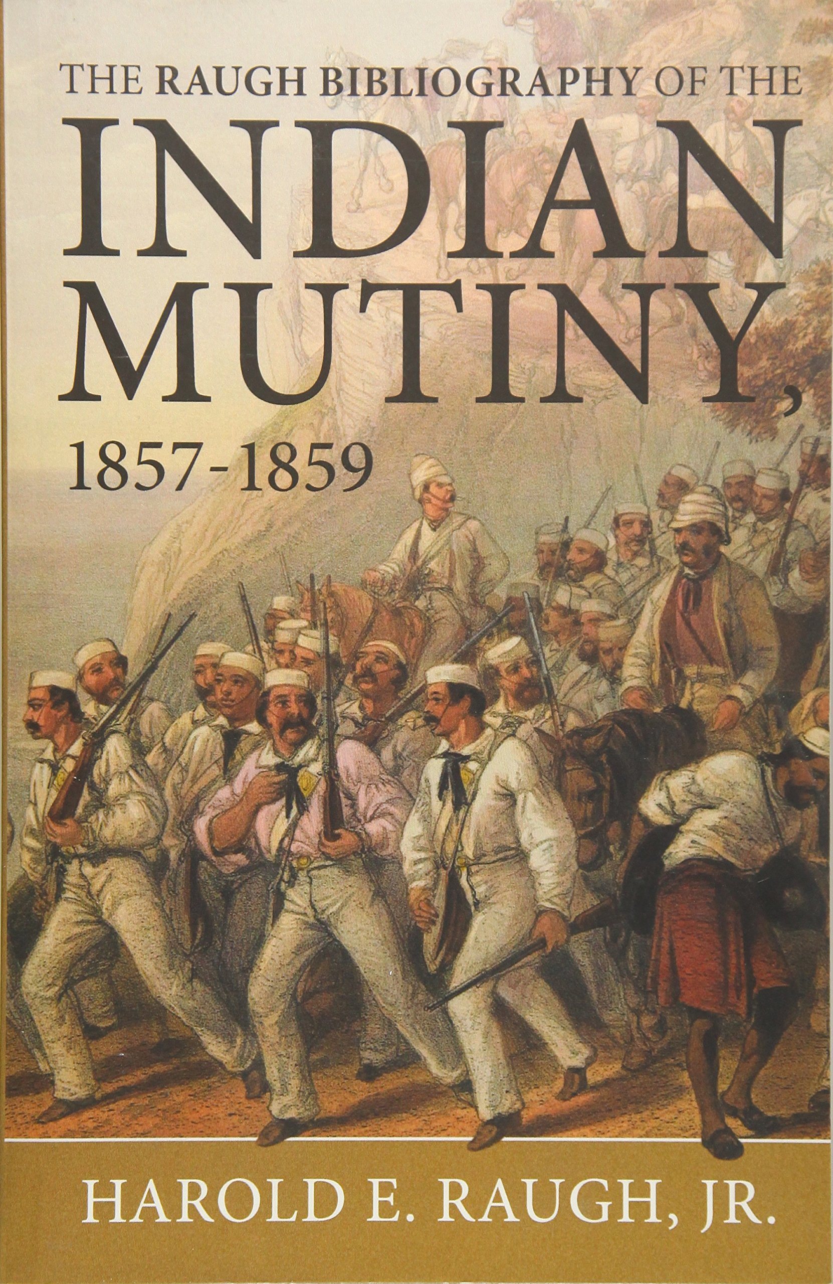 The Raugh Bibliography of the Indian Mutiny, 1857-1859 Paperback – April  14, 2016