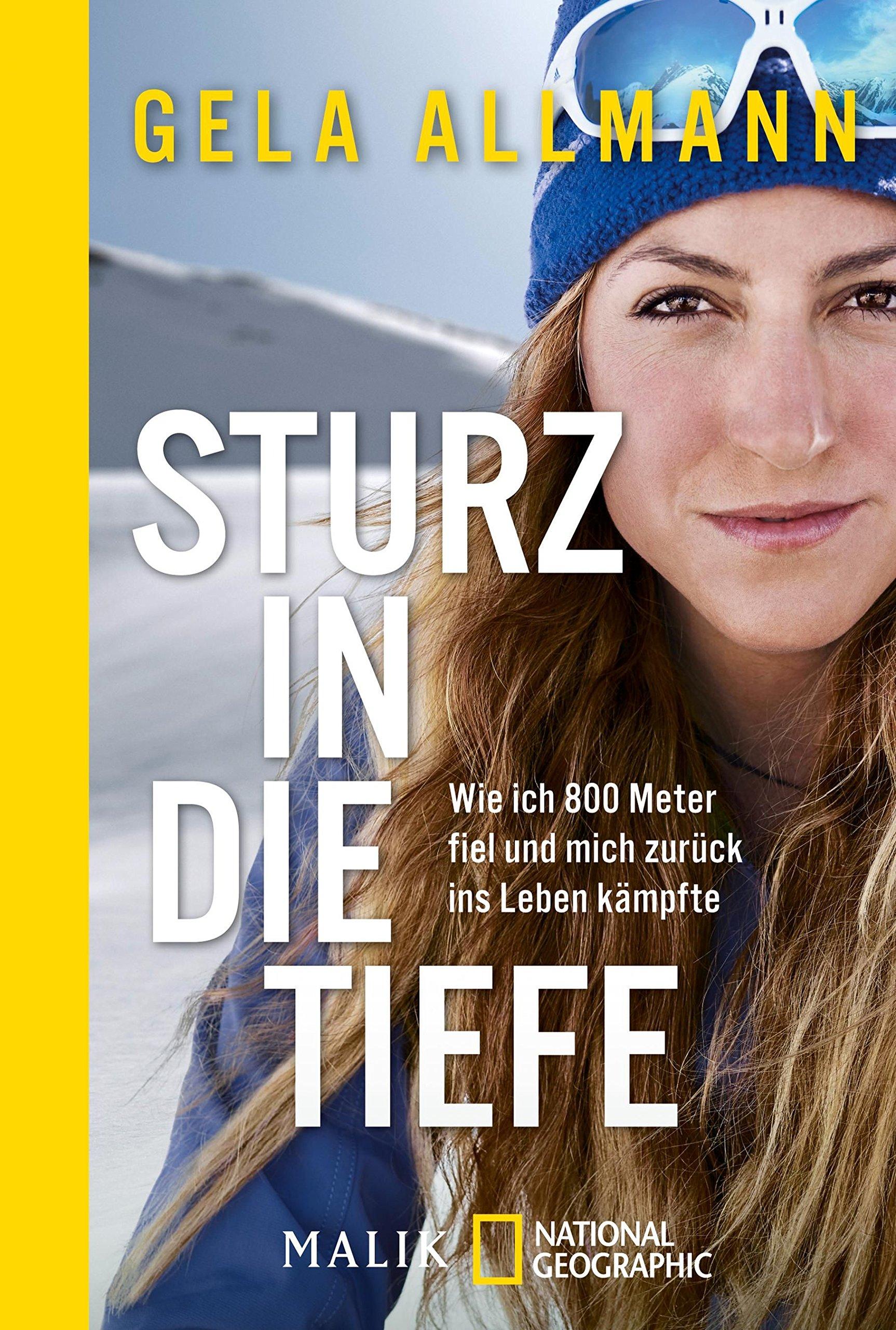Sturz in die Tiefe: Wie ich 800 Meter fiel und mich zurück ins Leben kämpfte Taschenbuch – 2. Oktober 2017 Gela Allmann NG Taschenbuch 3492404766 Deutschland