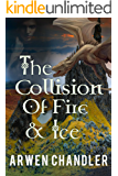 The Collision of Fire and Ice (The Seven Kingdoms Book 1)