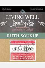 Living Well, Spending Less / Unstuffed Study Guide: Eight Weeks to Redefining the Good Life and Living It Kindle Edition