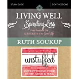 Living Well, Spending Less / Unstuffed Study Guide: Eight Weeks to Redefining the Good Life and Living It