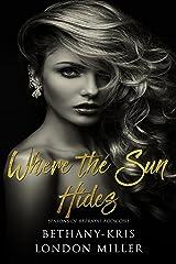Where the Sun Hides (Seasons of Betrayal Book 1) Kindle Edition