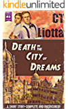 Death in the City of Dreams: A Short Story (Rot Gut Pulp Book 2)