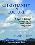 Christianity in Culture: A Study in Dynamic Biblical Theologizing in Cross-Cultural Perspective (Theology and Dialogue)