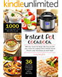 Instant Pot Cookbook: 1000 Days Instant Pot Recipes Plan Easy and Delicious Instant Pot Cookbook With 36 Months Electric Pressure Cooker Meal Recipes for Smart People
