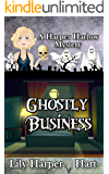 Ghostly Business (A Harper Harlow Mystery Book 15)