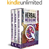 The Herbal Medicine for Beginners Guide [3 In 1]: How To Upgrade And Strengthen Your Body Using Herbalism Without An Herbalis