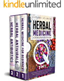 The Herbal Medicine for Beginners Guide [3 In 1]: How To Upgrade And Strengthen Your Body Using Herbalism Without An…