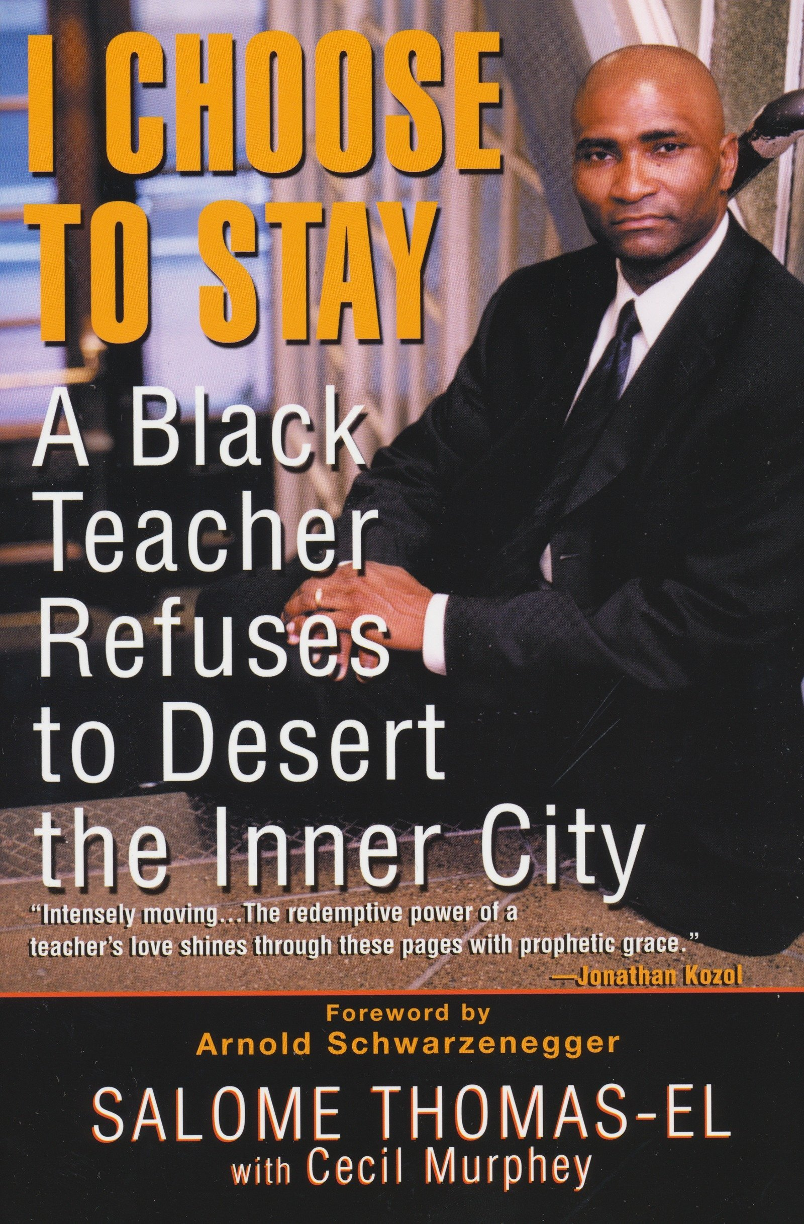 I Choose To Stay: A Black Teacher Refuses to Desert the Inner City by Kensington