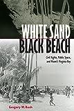 White Sand Black Beach: Civil Rights, Public Space, and Miami's Virginia Key