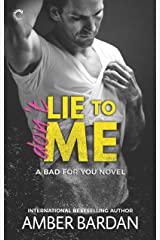Don't Lie to Me: An Alpha Hero Romance (A Bad for You Novel Book 3) Kindle Edition