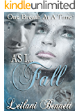 As I Fall (One Breath at a Time Book 3)