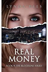 Real Money (The Bloodline Series Book 9) Kindle Edition