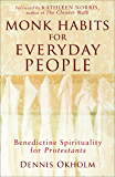 Monk Habits for Everyday People: Benedictine Spirituality for Protestants