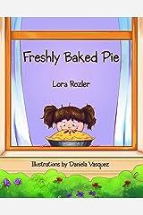 Freshly Baked Pie Kindle Edition