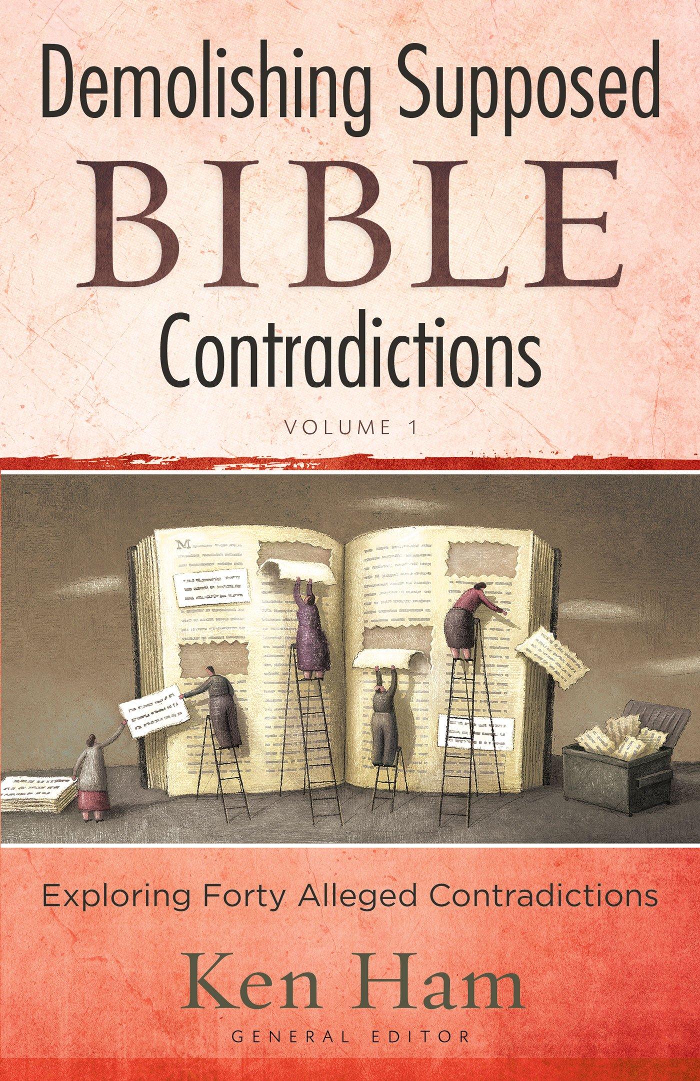 Demolishing Supposed Bible Contradictions Volume 1: Ken Ham: 9780890516003:  Amazon.com: Books