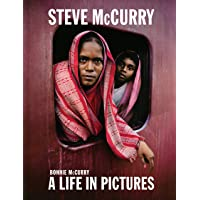Steve McCurry: Whatever It Takes: 40 Years of Photography: A Life in Pictures