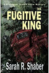 The Fugitive King (The Professor Simon Shaw Murder Mysteries Book 3)