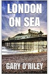 London-on-Sea: A Novella Kindle Edition
