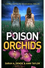 Poison Orchids: A darkly compelling psychological thriller Kindle Edition