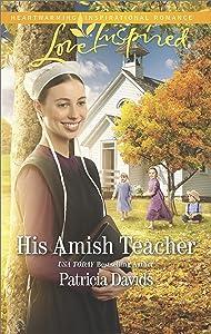 His Amish Teacher: An Amish Romance (The Amish Bachelors)