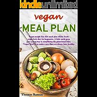 Vegan Meal Plan: Vegan Weight Loss Diet Meal Plan Whole Foods Vegan Keto Diet for Beginners (vegan meal prep Book 1) book cover