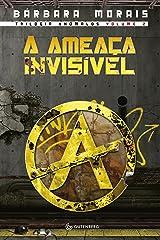 A ameaça invisível (Trilogia Anômalos Livro 2) eBook Kindle