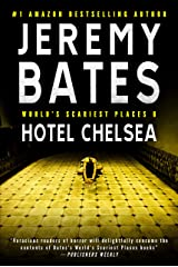 Hotel Chelsea (World's Scariest Places Book 6) Kindle Edition