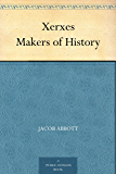 Xerxes Makers of History (English Edition)