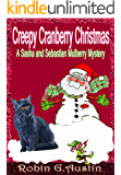 Creepy Cranberry Christmas (A Sasha and Sebastian Mulberry Mystery Book 2)