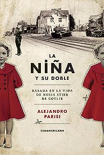 La niña y su doble: Basada en la vida de Nusia Stier de Gotlib (