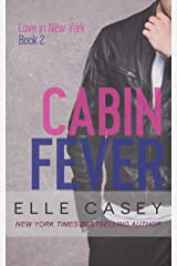 Cabin Fever (Love in New York Book 2) Kindle Edition