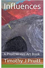 Influences : A PruittWrites Art Book Kindle Edition