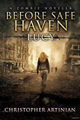 A Zombie Novella - Before Safe Haven: Lucy Kindle Edition