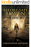 A Zombie Novella - Before Safe Haven: Lucy