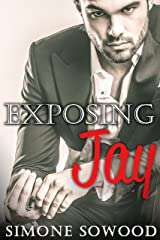 Billionaire's Secret:  Exposing Jay: A Chicago Suits Romance (Loving Jay Book 2) Kindle Edition