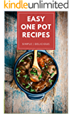 Easy One Pot Recipes: Appetizers | Soups | Entrees | Desserts