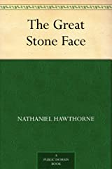 The Great Stone Face Kindle Edition