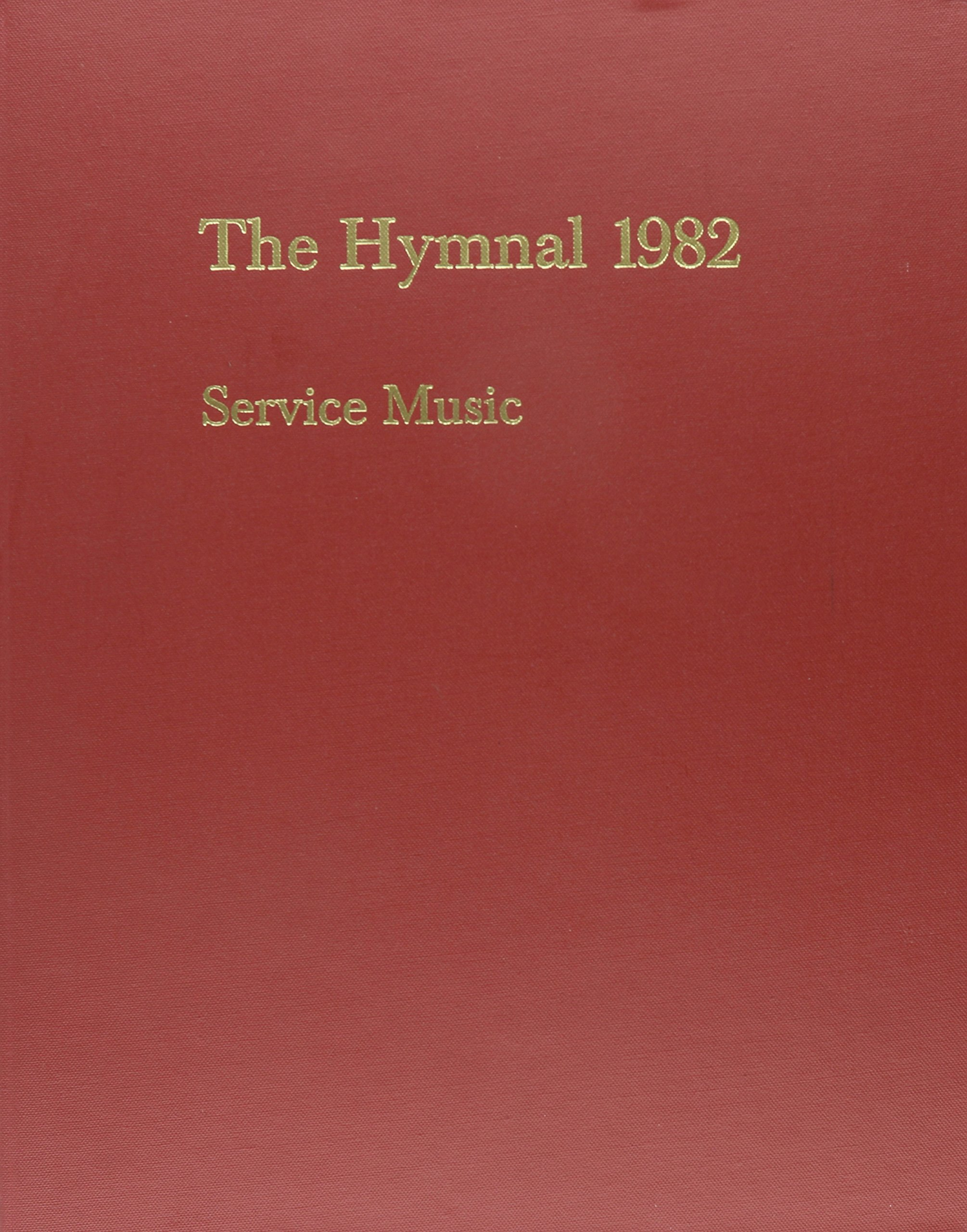 The Hymnal 1982: According to the Use of the Episcopal Church