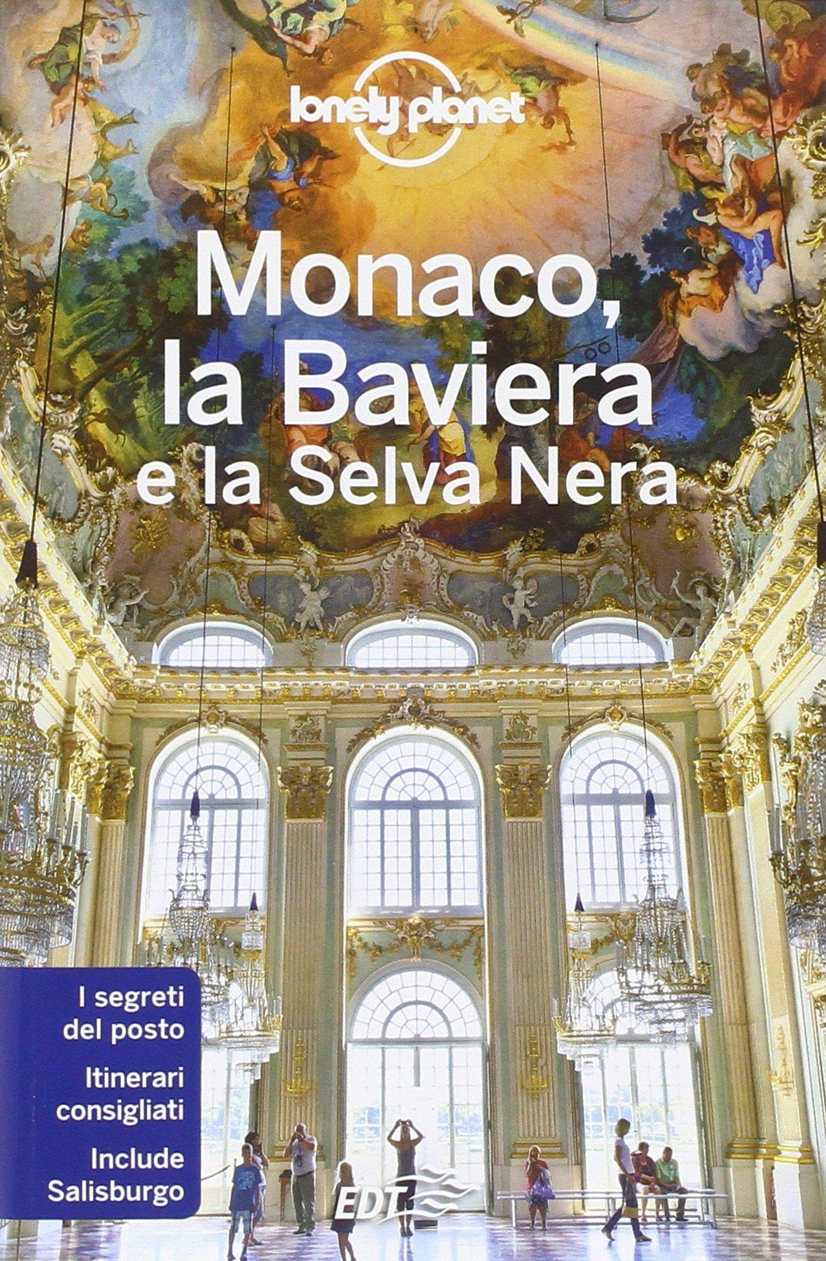 Monaco, la Baviera e la Selva Nera Copertina flessibile – 14 lug 2016 Kerry Christiani Marc Di Duca EDT 8859226236