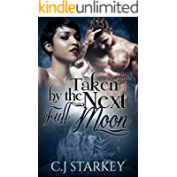 Romance: Taken by the Next Full Moon (BWWM Wolf Shifter Romance) (Interracial Paranormal Romance Short Stories)