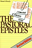 The Pastoral Epistles: Studies in 1, 2 Timothy and Titus (Kent Collection)