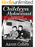Children of the Holocaust: A History of Jewish Persecution