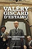 Valéry Giscard d'Estaing: Les ambitions déçues