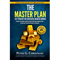 The Master Plan: Exit Strategy For Successful Business Owners: Discover A Strategic Planning Formula for Maximum Company Value, Strong Asset Protection and Work-Life Balance (English Edition)