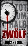 Tot um halb zwölf: Kurzthriller (Steinbach und Wagner)